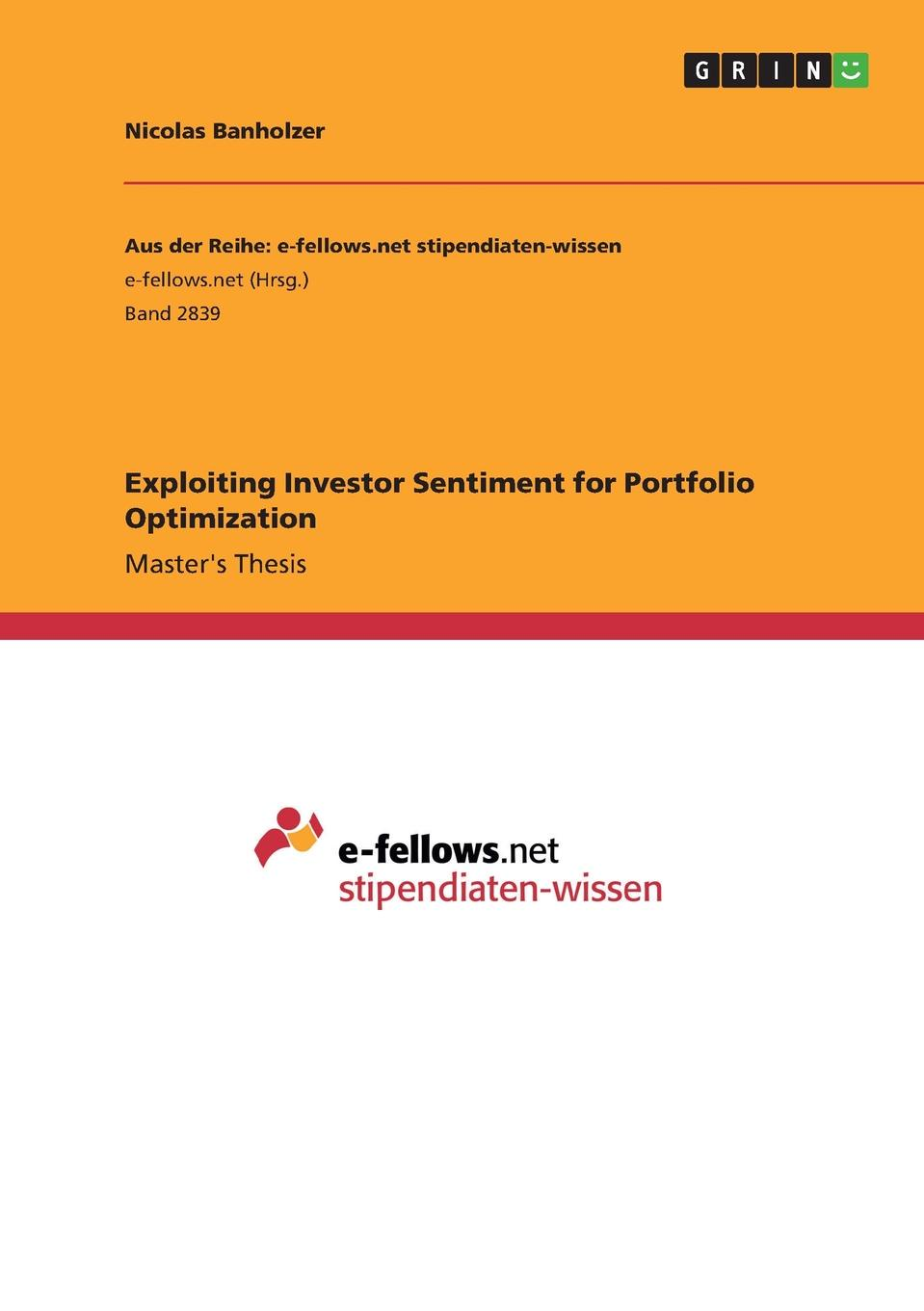 Nicolas Banholzer Exploiting Investor Sentiment for Portfolio Optimization halil kiymaz market microstructure in emerging and developed markets price discovery information flows and transaction costs
