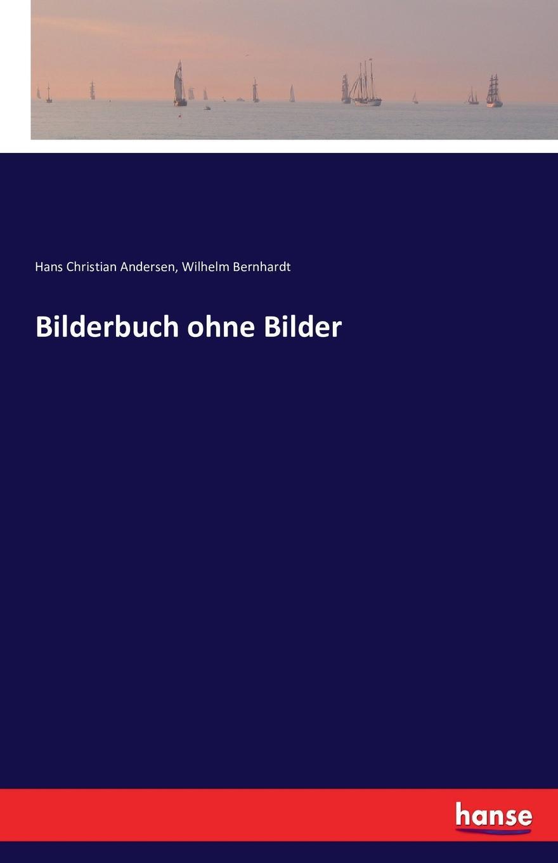 Hans Christian Andersen, Wilhelm Bernhardt Bilderbuch ohne Bilder bilderbuch berlin
