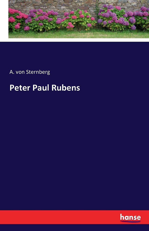 A. von Sternberg Peter Paul Rubens peter paul rubens pierre paul rubens documents lettres