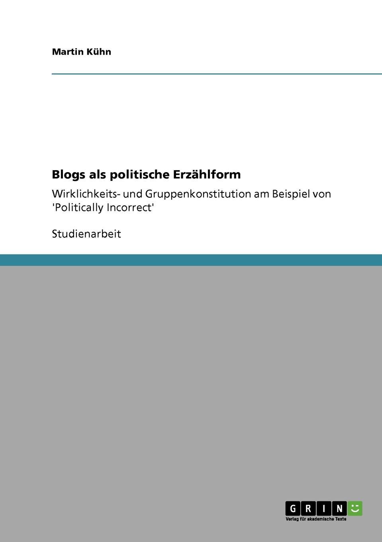 Martin Kühn Blogs als politische Erzahlform blogs