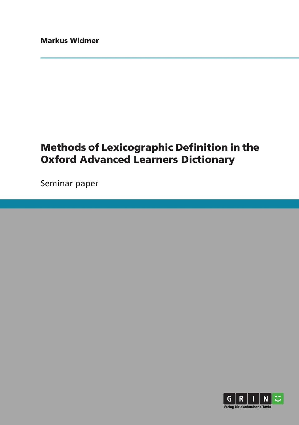 Markus Widmer Methods of Lexicographic Definition in the Oxford Advanced Learners Dictionary oxford advanced learner s dictionary 9th edition paperback with dvd and online access code