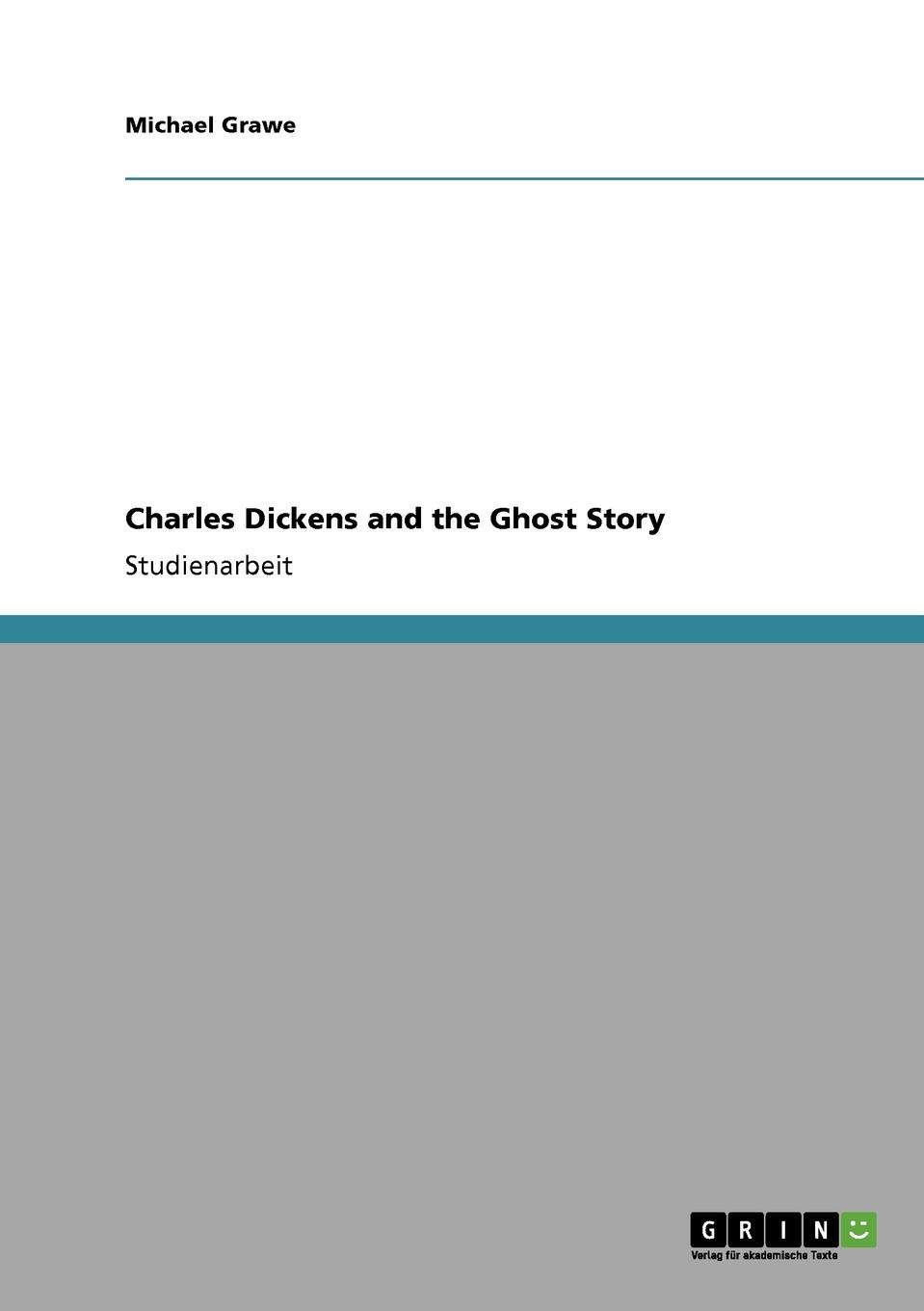 Michael Grawe Charles Dickens and the Ghost Story недорого
