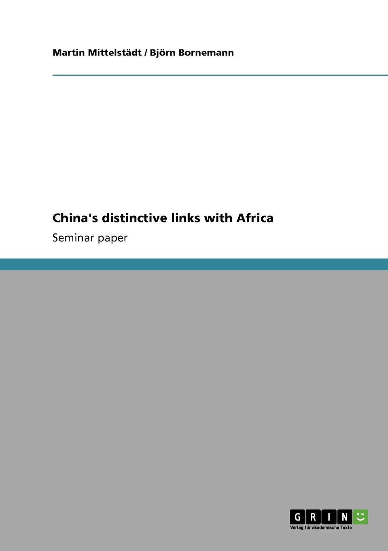 Martin Mittelstädt, Björn Bornemann China.s distinctive links with Africa beijing