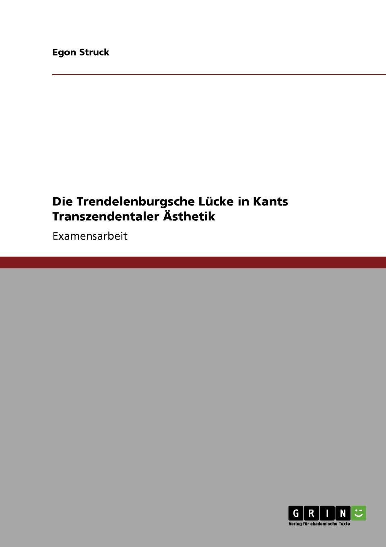 Egon Struck Die Trendelenburgsche Lucke in Kants Transzendentaler Asthetik ilse schneider das raum zeit problem bei kant und einstein