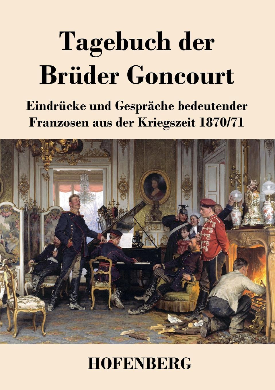 Edmond de Goncourt, Jules de Goncourt Tagebuch der Bruder Goncourt edmond de goncourt germinie lacerteux