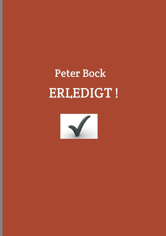 Peter Bock ERLEDIGT. цена и фото