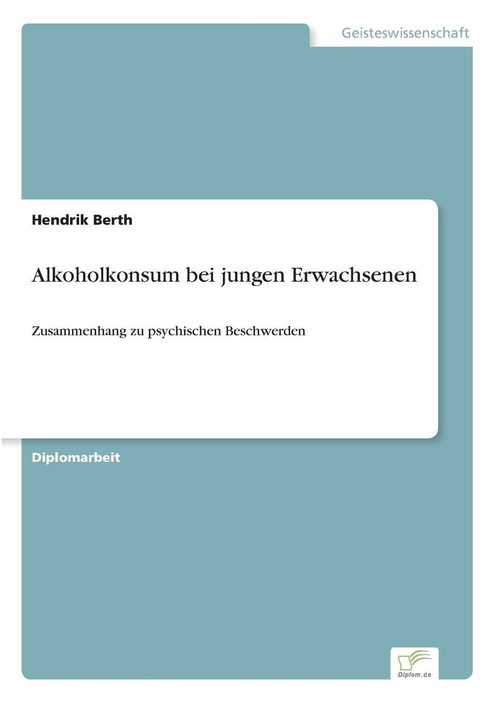 Hendrik Berth Alkoholkonsum bei jungen Erwachsenen цена и фото