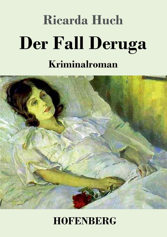 цена на Ricarda Huch Der Fall Deruga