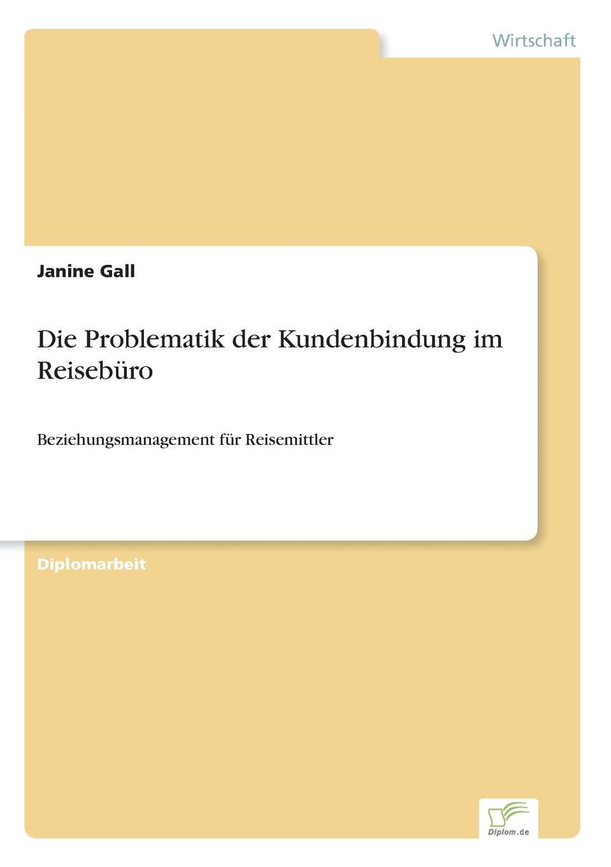 Janine Gall Die Problematik der Kundenbindung im Reiseburo simon simon 82 слоновая кость накладка регулятора громкости 82055 31