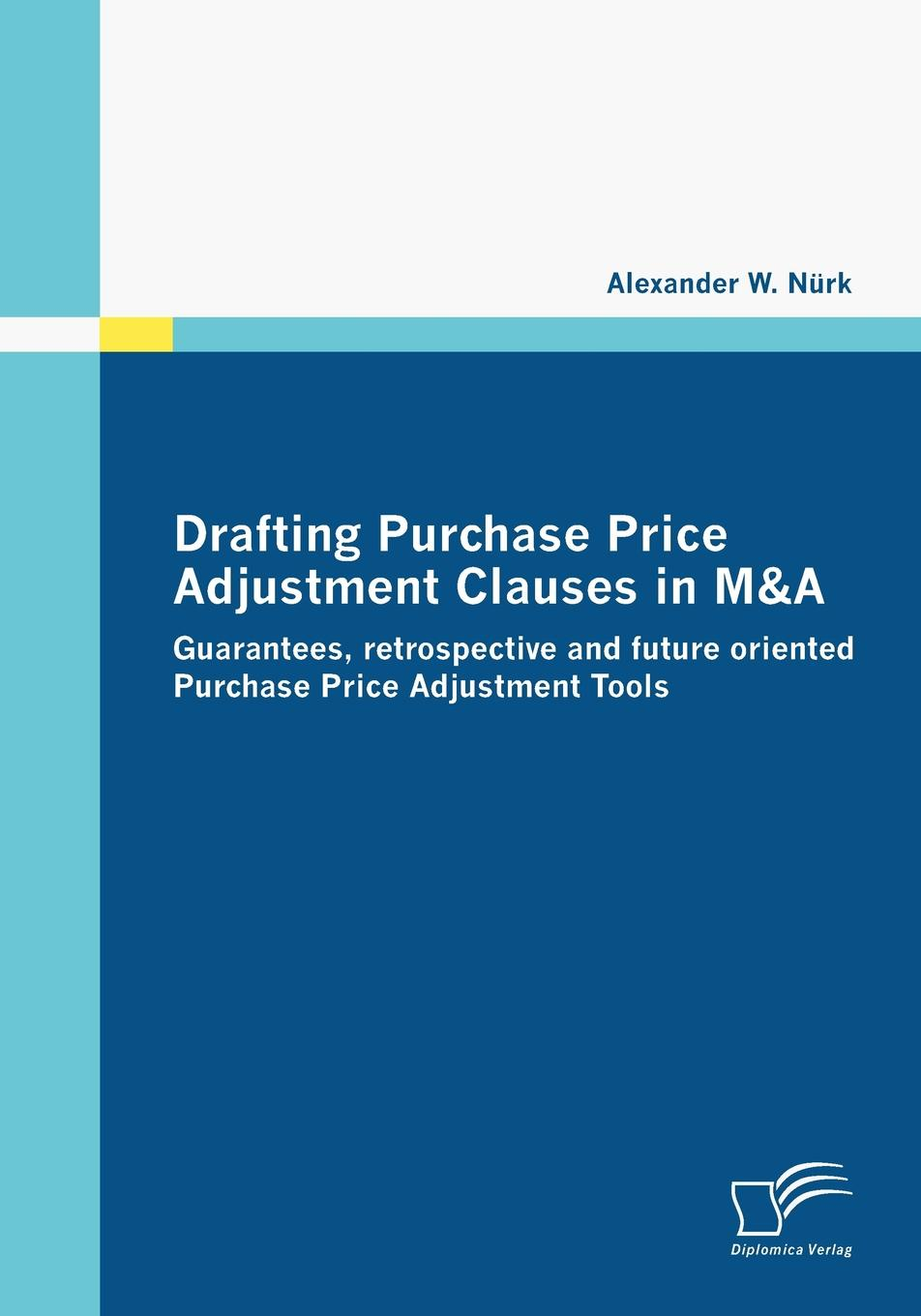 Alexander W. Nürk Drafting Purchase Price Adjustment Clauses in M.A the price of love