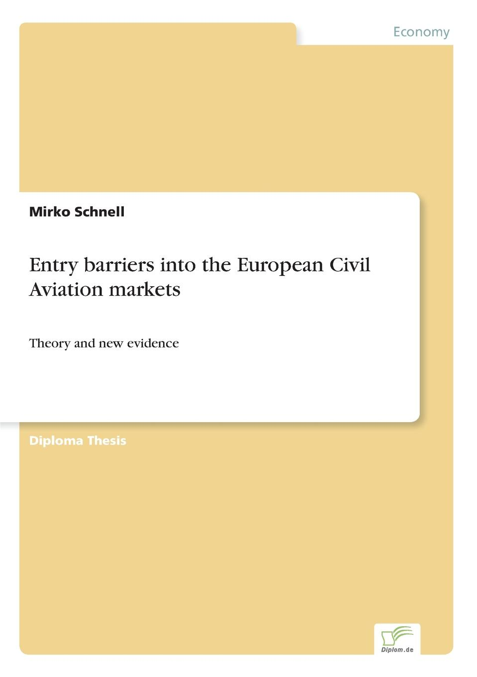 Mirko Schnell Entry barriers into the European Civil Aviation markets barriers