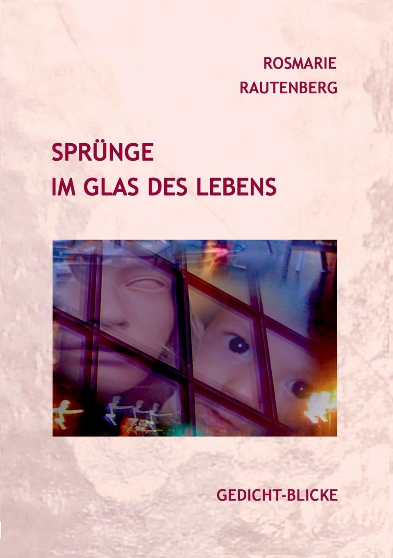 Rosmarie Rautenberg Sprunge im Glas des Lebens roland pöllnitz im rausch des daseins