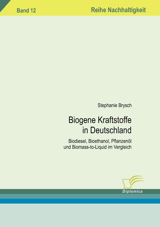 Stephanie Brysch Biogene Kraftstoffe in Deutschland peter roschmann kraftstoffe aus fossilen und regenerativen quellen