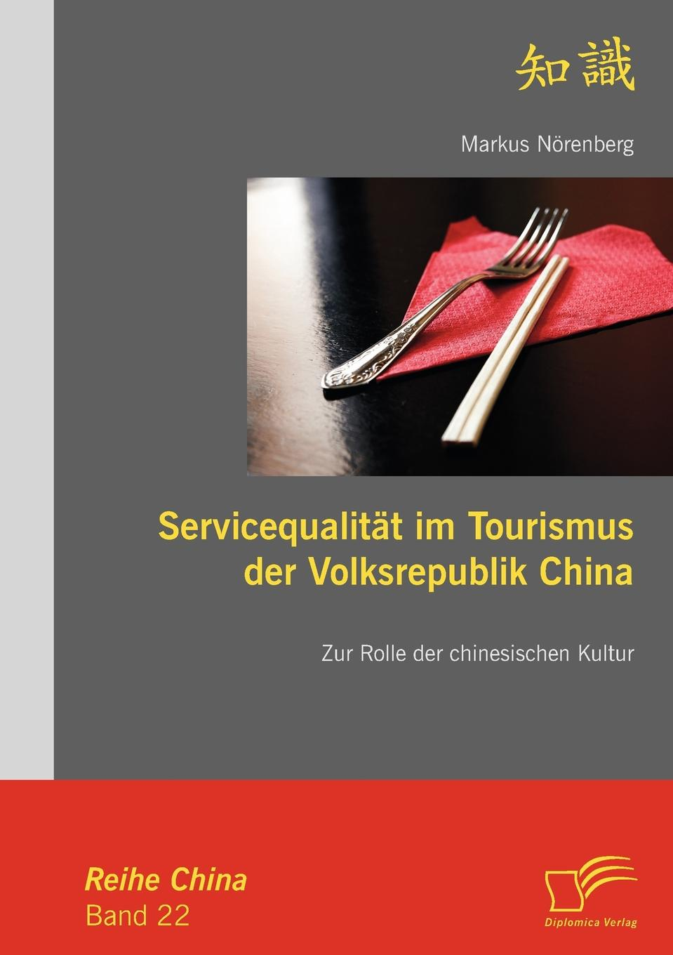 Markus Nörenberg Servicequalitat im Tourismus der Volksrepublik China melchior ballreich kapitalmarktentwicklung und credit rating in der volksrepublik china