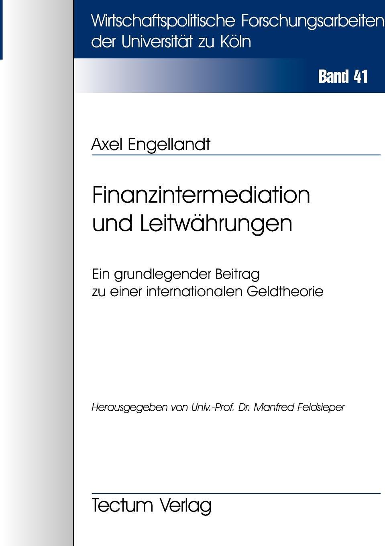 Axel Engellandt Finanzintermediation und Leitwahrungen holger köther die rolle des cios aufgaben und controllinginstrumente der modernen it unternehmensfuhrung