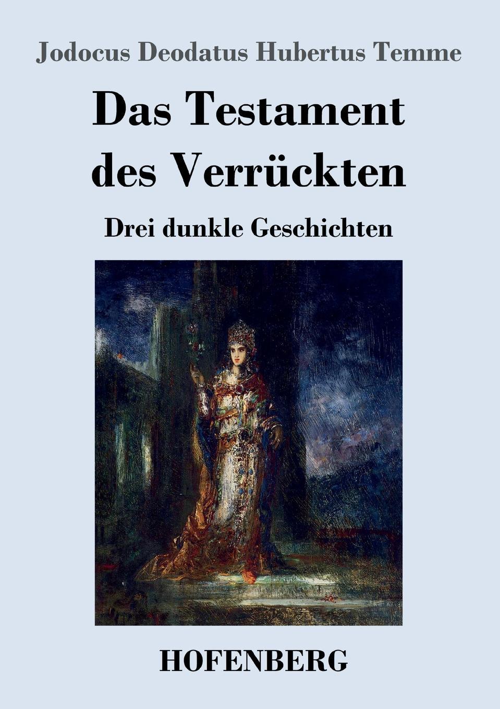 Jodocus Deodatus Hubertus Temme Das Testament des Verruckten dirk wippert hermann hesse guru oder idylliker in der gartenlaube