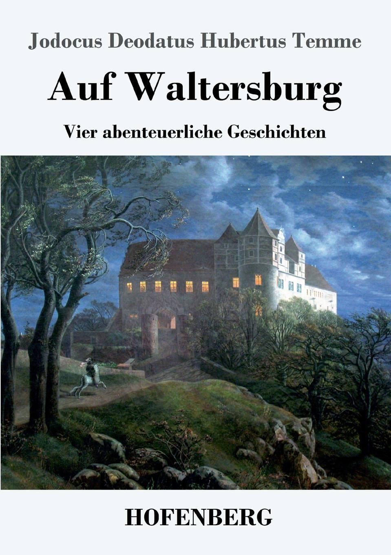 Jodocus Deodatus Hubertus Temme Auf Waltersburg dirk wippert hermann hesse guru oder idylliker in der gartenlaube