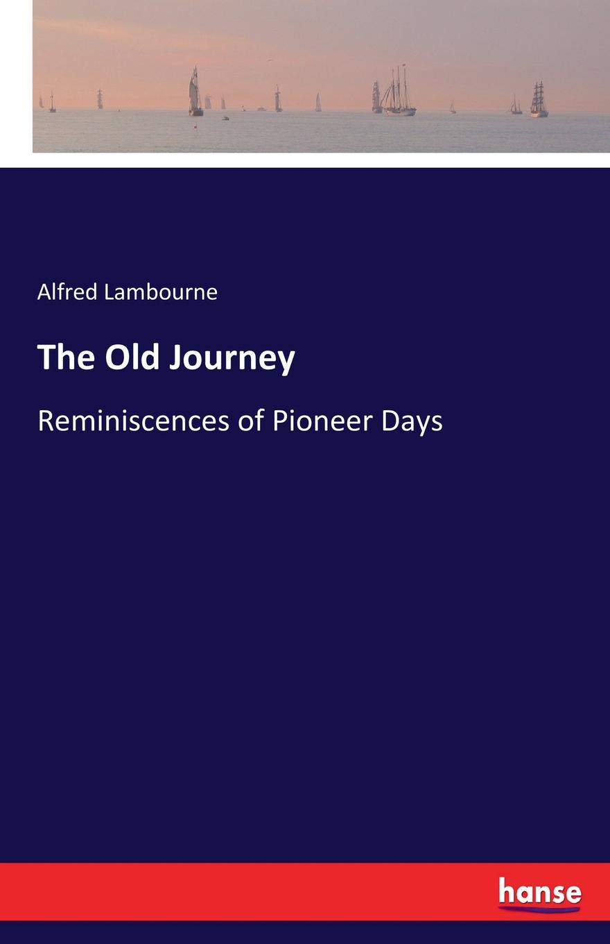 Alfred Lambourne The Old Journey