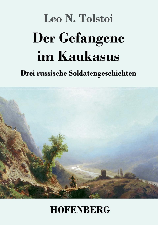 Leo N. Tolstoi Der Gefangene im Kaukasus lev tolstoi ivan iljitschi surm