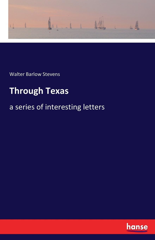 Walter Barlow Stevens Through Texas