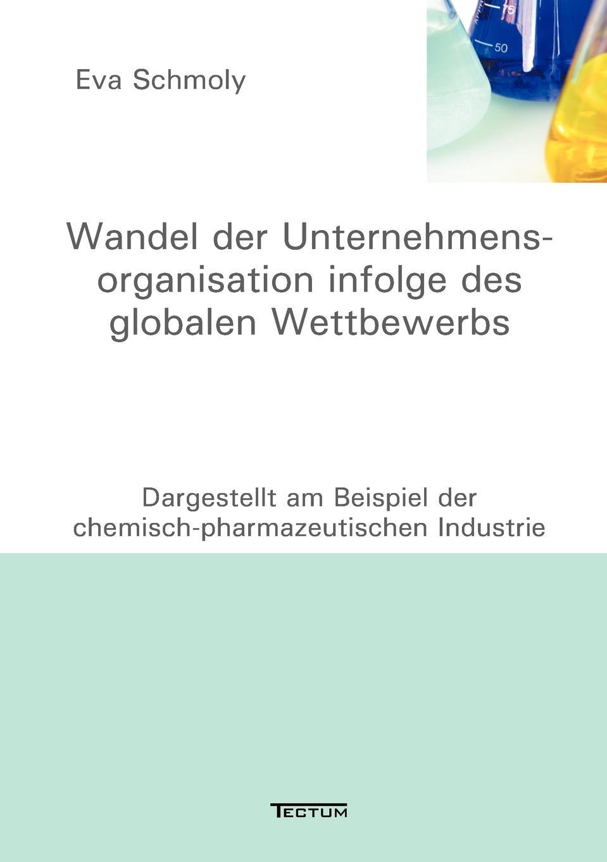 Eva Schmoly Wandel der Unternehmensorganisation infolge des globalen Wettbewerbs stefan molkentin kundenabwanderungen bei ubernahmen und fusionen
