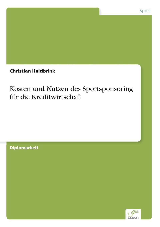 Christian Heidbrink Kosten und Nutzen des Sportsponsoring fur die Kreditwirtschaft hermann von staff der befreiungs krieg der katalonier in den jahren 1808 bis 1814 t 2