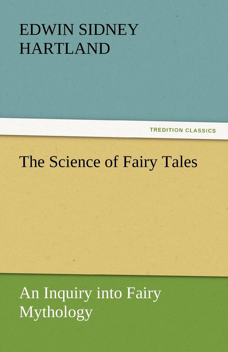 Edwin Sidney Hartland The Science of Fairy Tales