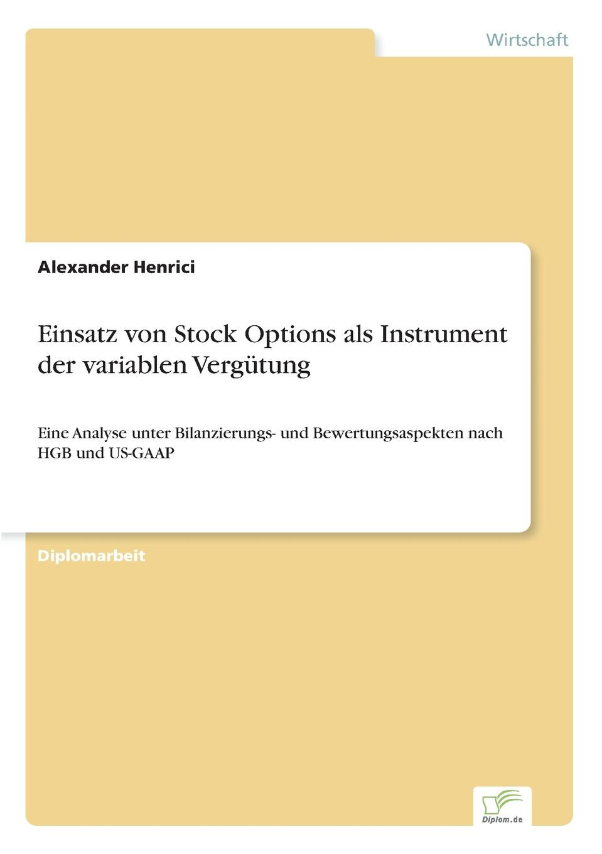 Alexander Henrici Einsatz von Stock Options als Instrument der variablen Vergutung alexander benz einsatzmoglichkeiten der markierungssprache xml