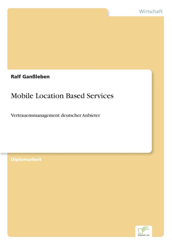 Ralf Ganßleben Mobile Location Based Services