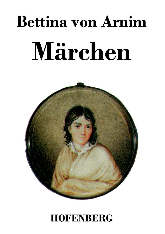 Bettina von Arnim Marchen hans von arnim stoicorum veterum fragmenta volume 2