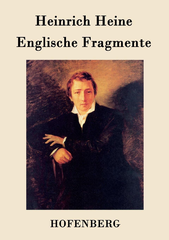 Heinrich Heine Englische Fragmente heinrich heine shakespeares madchen und frauen