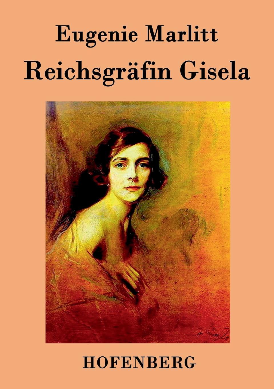 Eugenie Marlitt Reichsgrafin Gisela цена и фото