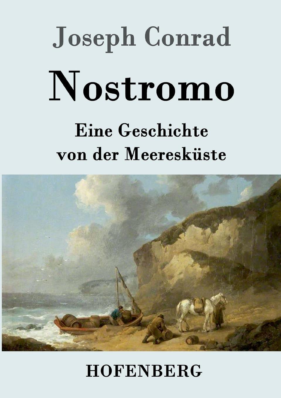 Фото - Joseph Conrad Nostromo conrad j nostromo a tale of the seaboard