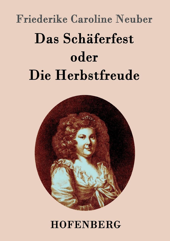 Friederike Caroline Neuber Das Schaferfest oder Die Herbstfreude philipp kindermann angular schematization in graph drawing