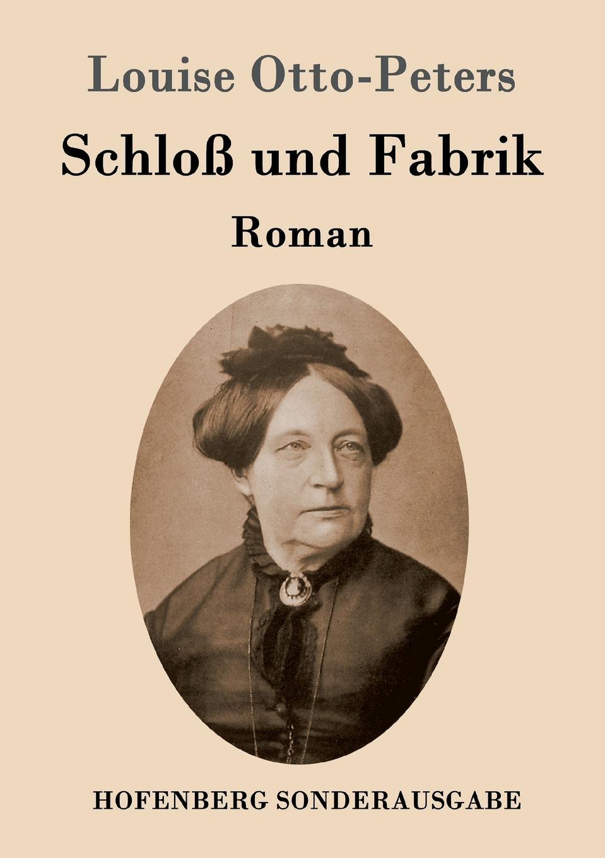 Louise Otto-Peters Schloss und Fabrik цена