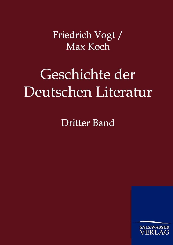 Friedrich Vogt, Max Koch Geschichte der Deutschen Literatur автохимия koch москва