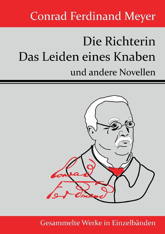 Meyer Conrad Ferdinand Die Richterin / Das Leiden eines Knaben