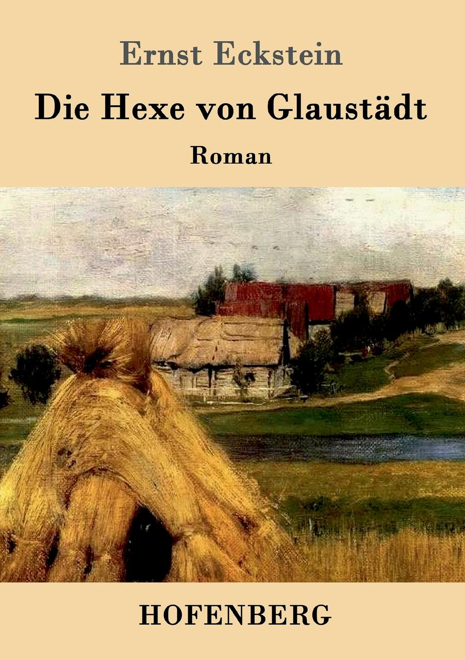 Ernst Eckstein Die Hexe von Glaustadt thomas knoppe die theoretische philosophie ernst cassirers