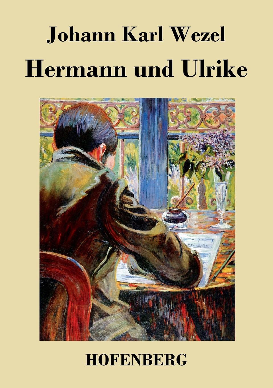 Johann Karl Wezel Hermann und Ulrike miguel pastorfido los contrabandistas zarzuela bufa en tres actos en prosa y verso classic reprint