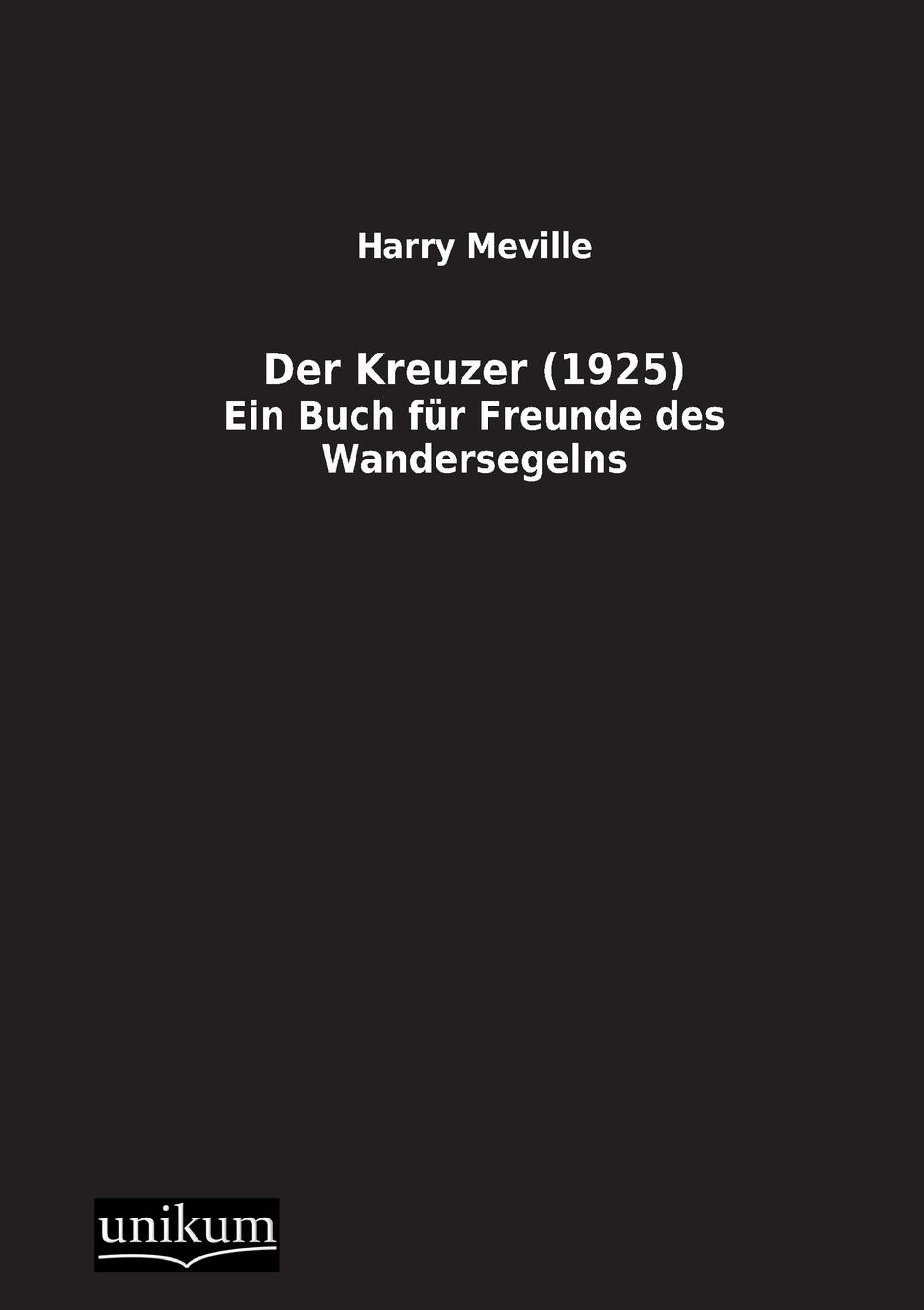 Harry Meville Der Kreuzer (1925)