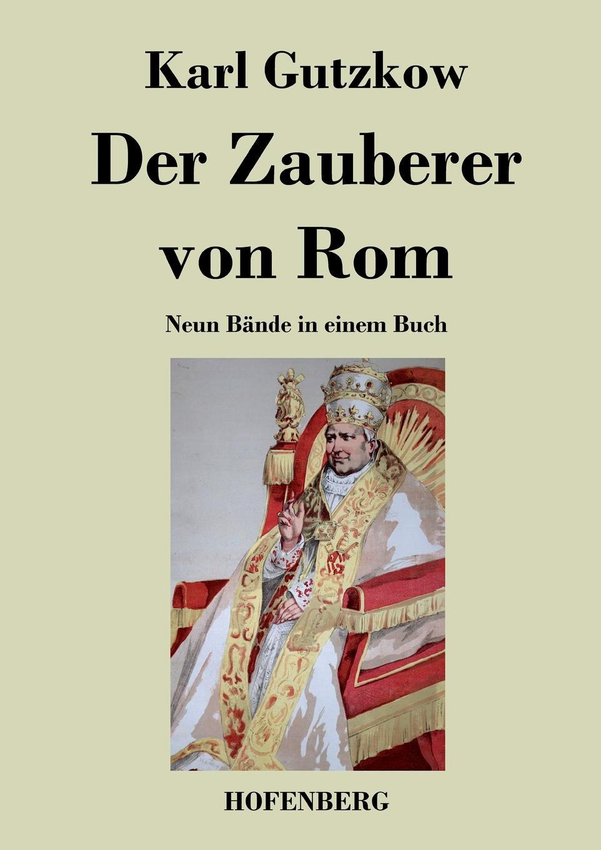 Gutzkow Karl Der Zauberer von Rom leipzig