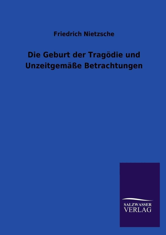 Friedrich Nietzsche Die Geburt der Tragodie und Unzeitgemasse Betrachtungen katrin bänsch die margareten tragodie margaretes entwicklung in goethes faust der tragodie erster teil