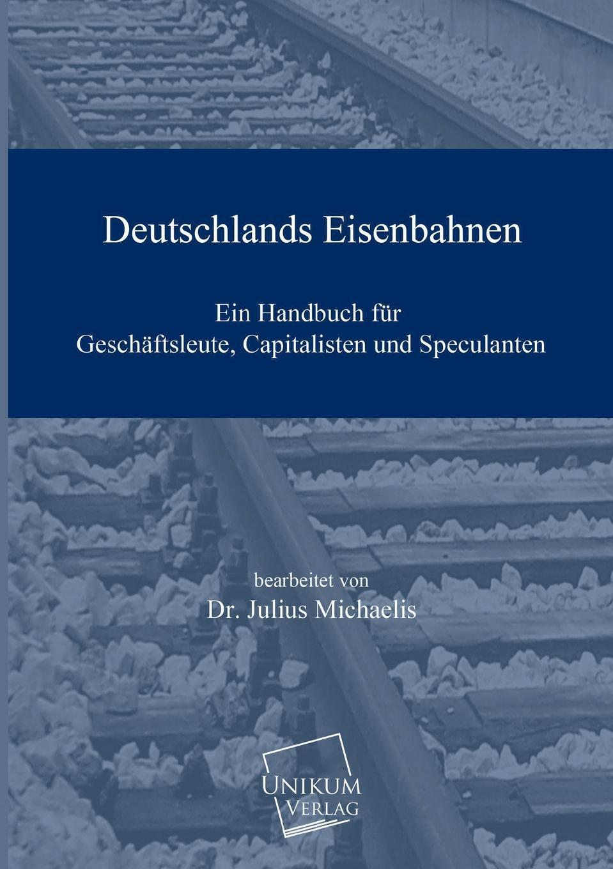 Dr Julius Michaelis Deutschlands Eisenbahnen gustav von berneck der erste raub an deutschland
