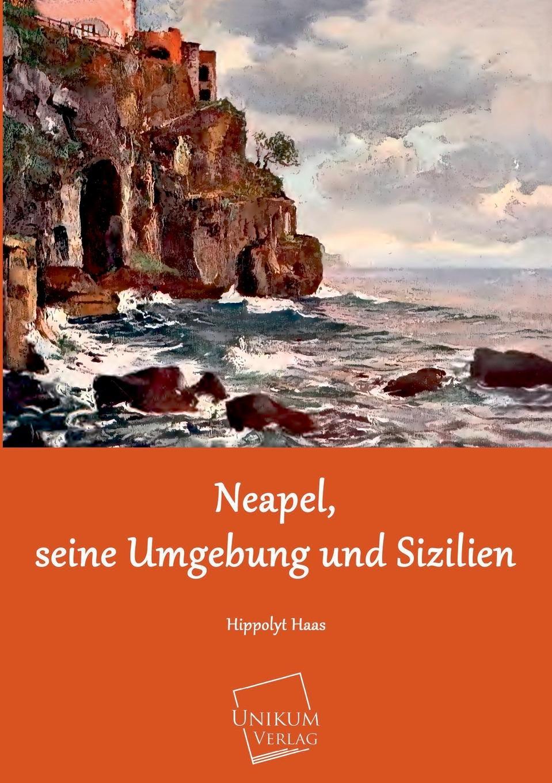 Hippolyt Haas Neapel, Seine Umgebung Und Sizilien