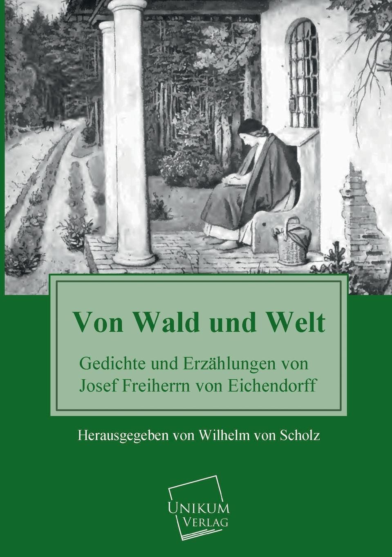 Josef Freiherr Von Eichendorff Von Wald Und Welt недорого