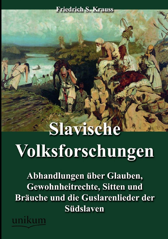 Friedrich S. Krauss Slavische Volksforschungen krauss n forest dark