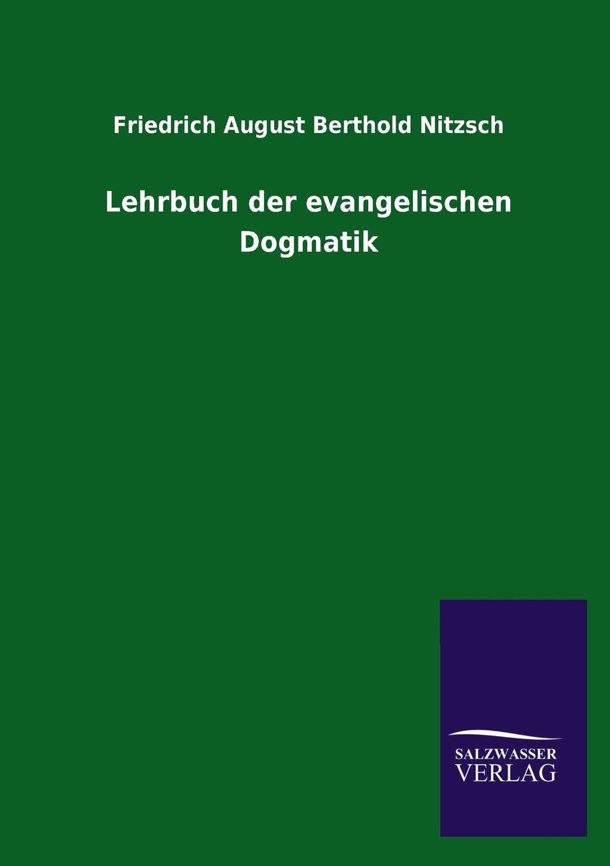 Friedrich August Berthold Nitzsch Lehrbuch der evangelischen Dogmatik jeremias risler leben august gottlieb spangenbergs bischofs der evangelischen brüderkirche
