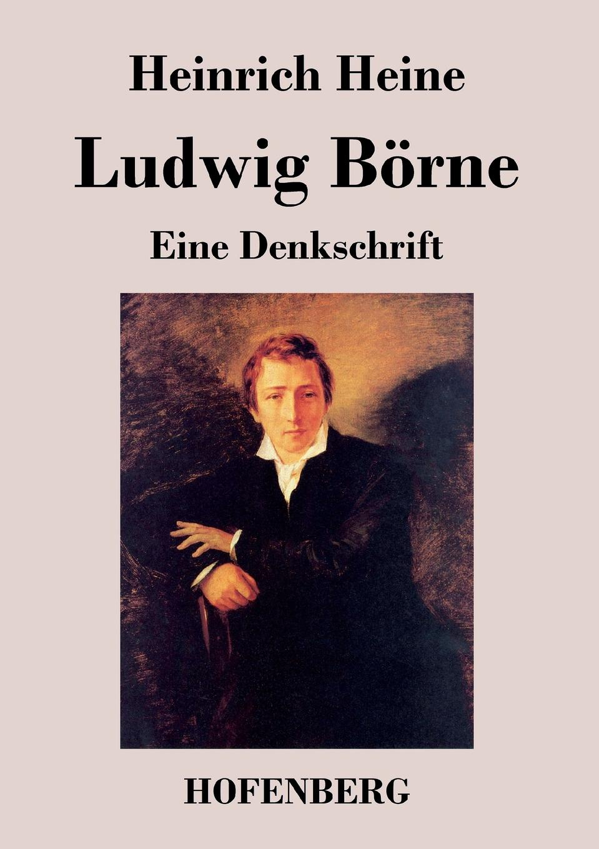 Heinrich Heine Ludwig Borne цена