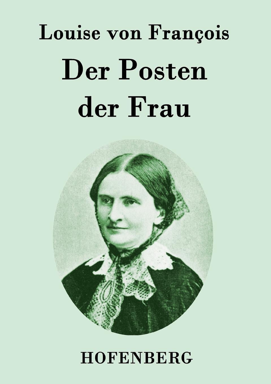 Louise von François Der Posten der Frau louise von françois die dame im schleier