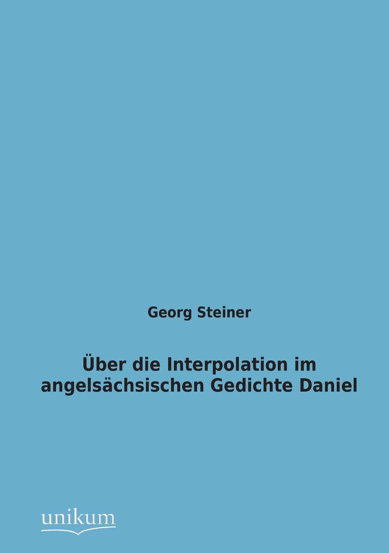 Georg Steiner Uber Die Interpolation Im Angelsachsischen Gedichte Daniel stefan langenbach die darstellung der wienand steiner affare und karl wienands in der presse